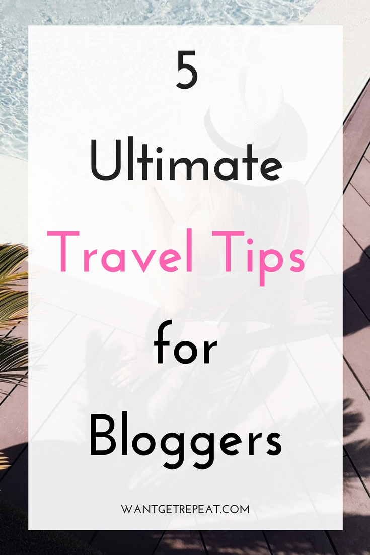 Ultimate Travel Tips for Bloggers