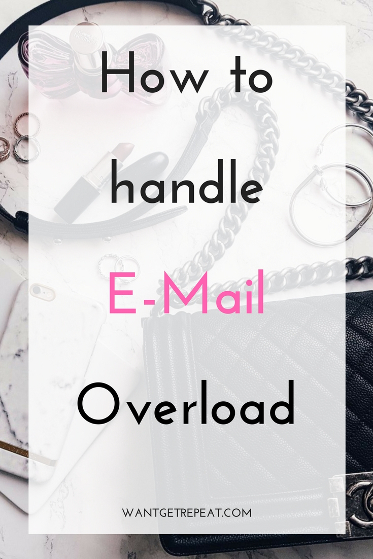 How to handle e-mail overload Want Get Repeat Blog