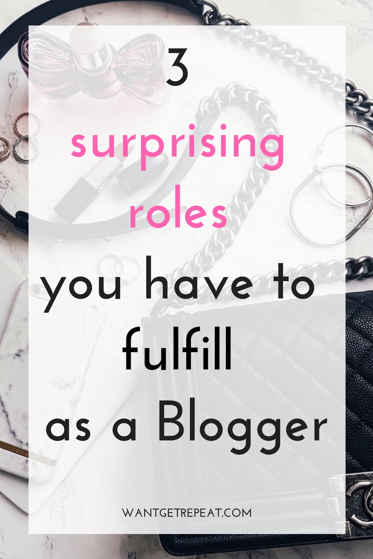 Three surprising roles you have to fulfill as a blogger